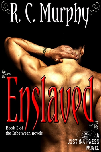 Enslaved (An Inbetween novel) ebook by R.C. Murphy