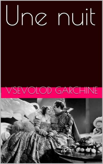 Une nuit ebook by Vsevolod Garchine