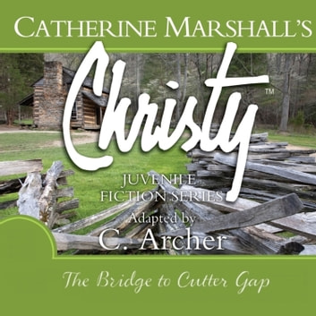 The Bridge to Cutter Gap audiobook by Catherine Marshall,C. Archer