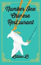 Number One Chinese Restaurant: LONGLISTED FOR THE 2019 WOMEN'S PRIZE FOR FICTION ebook by Lillian Li