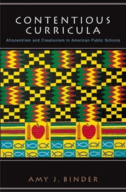 Contentious Curricula - Afrocentrism and Creationism in American Public Schools ebook by Amy J. Binder