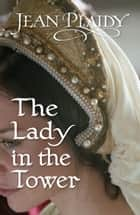 The Lady in the Tower ebook by