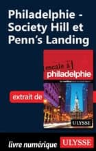 Philadelphie - Society Hill et Penn's Landing eBook by Marie-eve Blanchard