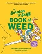Scratch & Sniff Book of Weed ebook by Seth Matlins, Eve Epstein, Ann Pickard