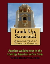 A Walking Tour of Sarasota, Florida ebook by Doug Gelbert
