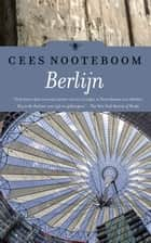Berlijn ebook by Cees Nooteboom, Simone Sassen