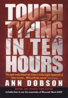 Touch Typing In Ten Hours ebook by Ann Dobson