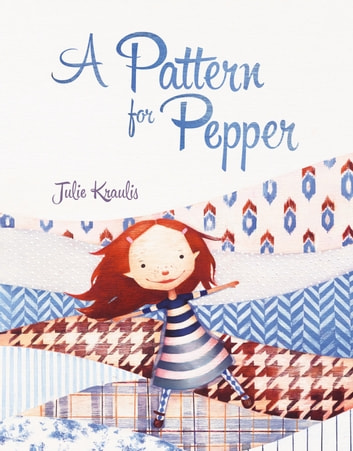 A Pattern for Pepper eBook by Julie Kraulis