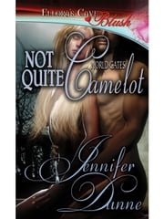 Not Quite Camelot ebook by Jennifer Dunne
