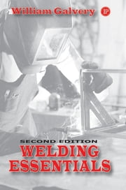 Welding Essentials ebook by William Galvery