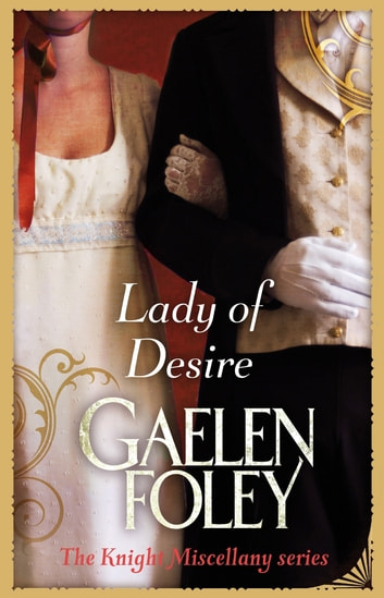 Lady Of Desire - Number 4 in series ebook by Gaelen Foley