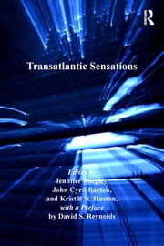 Transatlantic Sensations ebook by John Cyril Barton,Kristin N. Huston,a Preface by David S. Reynolds,Jennifer Phegley