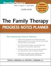 The Family Therapy Progress Notes Planner ebook by David J. Berghuis,Arthur E. Jongsma Jr.