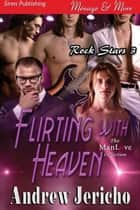 Flirting with Heaven ebook by Andrew Jericho