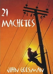 21 Machetes ebook by John Geesman