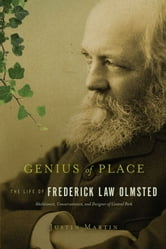 Genius of Place - The Life of Frederick Law Olmsted ebook by Justin Martin