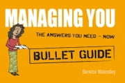 Managing You: Bullet Guides ebook by Bernice Walmsley