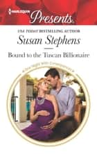Bound to the Tuscan Billionaire - A Billionaire Romance eBook by Susan Stephens