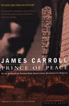 Prince of Peace ebook by James Carroll