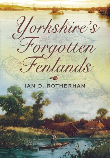 Yorkshire's Forgotten Fenlands 電子書 by Ian D. Rotherham