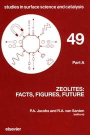 Zeolites: Facts, Figures, Future: Facts, Figures, Future ebook by Jacobs, P.A.
