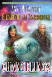 Changelings - Book One of The Twins of Petaybee ebook by Anne McCaffrey,Elizabeth Ann Scarborough