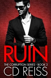 Ruin - The Corruption Series, #2 ebook by CD Reiss