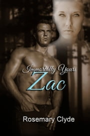 Zac (Immortally Yours Book 2) ebook by Rosemary Clyde