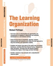 The Learning Organization: Organizations 07.09 ebook by Pettinger, Richard