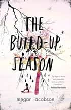 The Build-Up Season ebook by Megan Jacobson