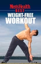 Men's Health Best: Weight-Free Workout ebook by