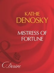 Mistress Of Fortune (Mills & Boon Desire) 電子書 by Kathie DeNosky