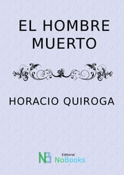different autotelic reading environments in the short stories el hombre muerto by horacio quiroga an Unlike most editing & proofreading services, we edit for everything: grammar, spelling, punctuation, idea flow, sentence structure, & more get started now.