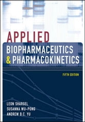 Applied Biopharmaceutics & Pharmacokinetics, Fifth Edition ebook by Leon Shargel,Susanna Wu-Pong,Andrew Yu