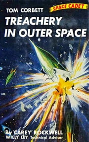 Treachery In Outer Space (Illustrated Edition) ebook by Carey Rockwell