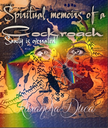 Spiritual memoirs of a Cockroach eBook by Ruxandra Duca