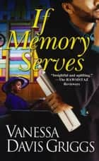 If Memory Serves ebook by Vanessa Davis Griggs
