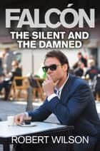 A small death in lisbon ebook by robert wilson 9780007378142 the silent and the damned ebook by robert wilson fandeluxe Ebook collections