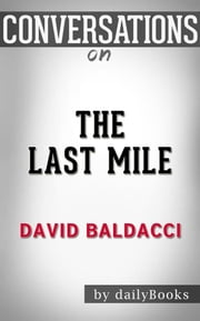 The Last Mile (Memory Man series): by David Baldacci | Conversation Starters ebook by dailyBooks