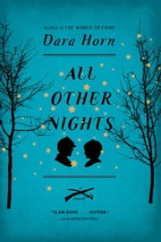 All Other Nights: A Novel ebook by Dara Horn