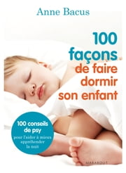 100 façons de faire dormir son enfant ebook by Anne Bacus