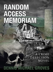 Random Access Memoriam ebook by Dennis Michael Groves