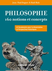 Philosophie : 160 notions et concepts ebook by Jean-Paul Doguet, Hadi Rizk