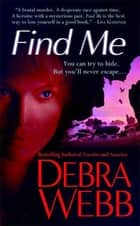 Find Me ebook by Debra Webb