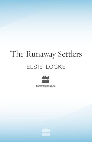 The Runaway Settlers ebook by Elsie Locke