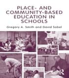 Place- and Community-Based Education in Schools ebook by Gregory A. Smith, David Sobel