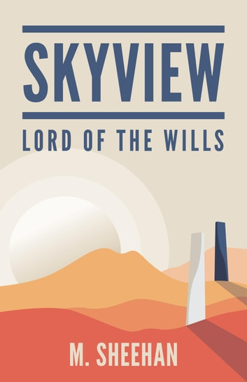 SkyView - Lord of the Wills ebook by M. Sheehan