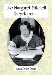 The Margaret Mitchell Encyclopedia ebook by Anita Price Davis