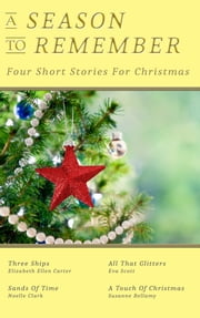 A Season To Remember: Four Short Stories For Christmas ebook by Susanne Bellamy, Elizabeth Ellen Carter, Noelle Clark,...