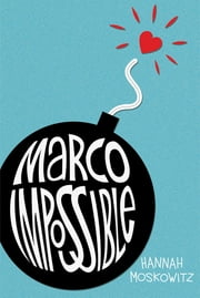 Marco Impossible ebook by Hannah Moskowitz